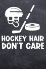 Hockey Hair Don't Care: Hockey College Ruled Notebook (6x9 inches) with 120 Pages Cover Image