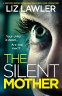 The Silent Mother: A completely gripping psychological thriller with a heart-stopping twist Cover Image