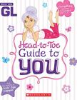 Girls' Life Head-to-Toe Guide To You Cover Image