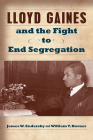 Lloyd Gaines and the Fight to End Segregation (Studies in Constitutional Democracy #1) Cover Image