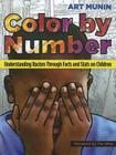 Color by Number: Understanding Racism Through Facts and STATS on Children Cover Image
