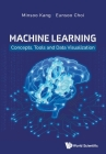 Machine Learning: Concepts, Tools and Data Visualization Cover Image