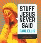 Stuff Jesus Never Said Cover Image