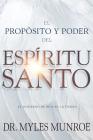 El Propósito Y El Poder del Espíritu Santo: El Gobierno de Dios En La Tierra (Spanish Language Edition, Purpose and Power of the Holy Spirit (Spanish) Cover Image
