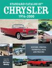 Standard Catalog of Chrysler, 1914-2000: History, Photos, Technical Data and Pricing Cover Image