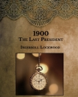 1900: The Last President- Large Print Cover Image