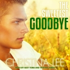 The Sweetest Goodbye Lib/E Cover Image