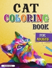 Cat Coloring Book for Adults: Creative Cats Coloring, Cat Lover Adult Coloring Book for Relaxation and Stress Relief Cover Image