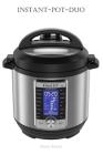 Instant-Pot-Duo: 10-in-1 Electric Pressure Cooker, Sterilizer, Slow Cooker, Rice Cooker, Steamer, Sauté, Yogurt Maker, Cake Maker, Egg Cover Image