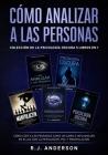 Cómo analizar a las Personas: Colección de la Psicología Oscura 5 libros en 1 - Cómo leer a las personas como un libro e influenciar en ellas con la Cover Image