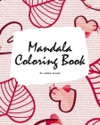Valentine's Day Mandala Coloring Book for Teens and Young Adults (8x10 Coloring Book / Activity Book) Cover Image