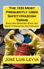 The 1333 Most Frequently Used Safety/Hazcom Terms: English-Spanish-English Safety/Hazcom Dictionary Cover Image