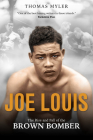 Joe Louis: The Rise and Fall of the Brown Bomber Cover Image