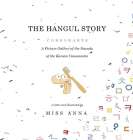 The Hangul Story Consonants and Vowels: A Picture Gallery of the Sounds of the Korean Beginning Consonants and Vowels Cover Image