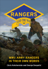 Rangers Led the Way: WWII Army Rangers in Their Own Words Cover Image
