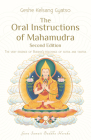 The Oral Instructions of Mahamudra: The Very Essence of Buddhas Teachings of Sutra and Tantra Cover Image
