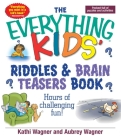 The Everything Kids Riddles & Brain Teasers Book: Hours of Challenging Fun (Everything® Kids) Cover Image