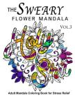 The Sweary Flower Mandala Vol.3: Adult Mandala Coloring books for Stress Relief Cover Image