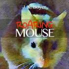 Roaring Mouse: a fun and exciting illustrated children's bedtime story (Picture book for kids ages 6-8, Early Reader Book) Cover Image
