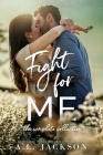 Fight For Me: The Complete Collection Cover Image