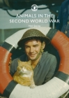 Animals in the Second World War (Shire Library) Cover Image