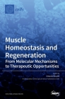 Muscle Homeostasis and Regeneration: From Molecular Mechanisms to Therapeutic Opportunities Cover Image