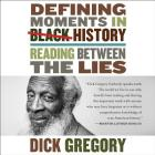 Defining Moments in Black History Lib/E: Reading Between the Lies Cover Image