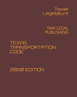 Texas Transportation Code 2020 Edition: Nak Legal Publishing Cover Image