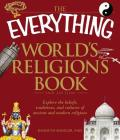 The Everything World's Religions Book: Explore the beliefs, traditions, and cultures of ancient and modern religions (Everything®) Cover Image