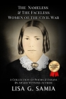 The Nameless and The Faceless Women of the Civil War: A Collection of Poems, Essays, and Historical Photos Cover Image