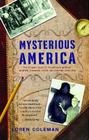 Mysterious America: The Ultimate Guide to the Nation's Weirdest Wonders, Strangest Spots, and Creepiest Creatures Cover Image