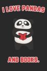 I love Pandas and Books: Panda Bear Notebook Cover Image