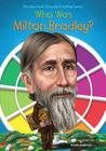Who Was Milton Bradley? (Who Was?) Cover Image