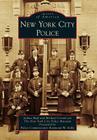 New York City Police (Images of America (Arcadia Publishing)) Cover Image