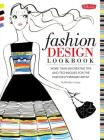 Fashion Design Lookbook: More than 50 creative tips and techniques for the fashion-forward artist (Walter Foster Studio) Cover Image