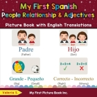 My First Spanish People, Relationships & Adjectives Picture Book with English Translations: Bilingual Early Learning & Easy Teaching Spanish Books for Cover Image