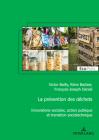 La Prévention Des Déchets: Innovations Sociales, Action Publique Et Transition Sociotechnique (Ecopolis #36) Cover Image