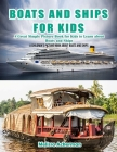 Boats and Ships for Kids: A Children's Picture Book about Boats and Ships: A Great Simple Picture Book for Kids to Learn about Boats and Ships Cover Image