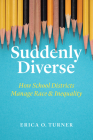 Suddenly Diverse: How School Districts Manage Race and Inequality Cover Image