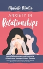 Anxiety in Relationships: Fear of Abandonment and Insecurity Often Cause Damage Without Therapy. Learn How to Identify and Eliminate Jealousy, N Cover Image