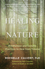Healing with Nature: Mindfulness and Somatic Practices to Heal from Trauma Cover Image