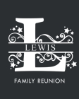 Lewis Family Reunion: Personalized Last Name Monogram Letter L Family Reunion Guest Book, Sign In Book (Family Reunion Keepsakes) Cover Image