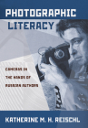 Photographic Literacy: Cameras in the Hands of Russian Authors Cover Image