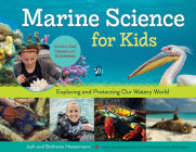 Marine Science for Kids: Exploring and Protecting Our Watery World, Includes Cool Careers and 21 Activities (For Kids series) Cover Image