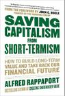 Saving Capitalism from Short-Termism: How to Build Long-Term Value and Take Back Our Financial Future Cover Image