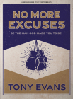 No More Excuses - Teen Guys' Bible Study Book: Be the Man God Made You to Be Cover Image