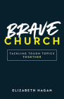 Brave Church: Tackling Tough Topics Together Cover Image