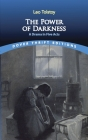 The Power of Darkness: A Drama in Five Acts (Dover Thrift Editions) Cover Image
