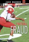 Football Fraud (Jake Maddox Jv) Cover Image