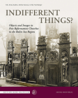 Indifferent Things?: Objects and Images in Post-Reformation Churches in the Baltic Sea Region (Edition Mare Balticum) Cover Image